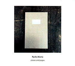 Akama, Ryoko : Places And Pages [2 CDs] (Another Timbre)