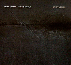 Urpeth, Peter / Maggie Nicols: Other Worlds