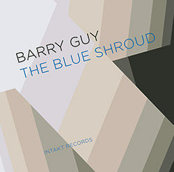 Guy, Barry: The Blue Shroud (Intakt)