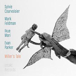 Courvoisier, Sylvie / Mark Feldman / Evan Parker / Ikue Mori: Miller's Tale