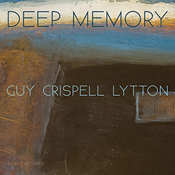 Guy, Barry / Marilyn Crispell / Paul Lytton: Deep Memory