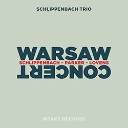 Schlippenbach Trio (Schlippenbach / Evan Parker / Lovens): Warsaw Concert