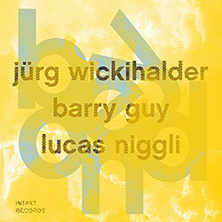 Wickihalder, Jurg / Barry Guy / Lucas Niggli: Beyond (Intakt)
