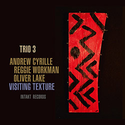 Trio 3 (Lake / Workman / Cyrille): Visiting Texture (Intakt)