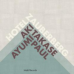 Takase, Aki / Paul Ayumi : Hotel Zauberberg