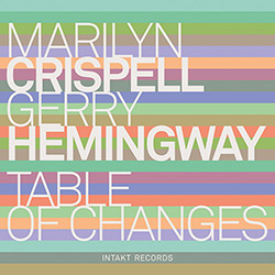 Crispell, Marilyn / Gerry Hemingway: Table of Changes (Live)