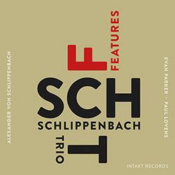 Schlippenbach Trio (Schlippenbach / Evan Parker / Lovens): Features