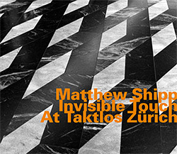 Shipp, Matthew: Invisible Touch At Taktlos Zurich <i>[Used Item]</i> (Hatology)