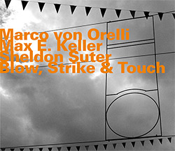 Marco Von Orelli / Max E. Keller / Sheldon Suter: Blow, Strike and Touch (Hatology)