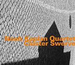 Kaplan, Noah Quartet: Cluster Swerve