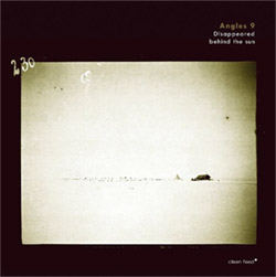 Angles 9: Disappeared Behind the Sun [VINYL] (Clean Feed)