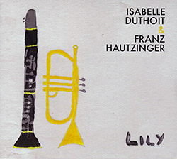 Duthoit, Isabelle / Franz Hautzinger: Lily <i>[Used Item]</i> (Relative Pitch)