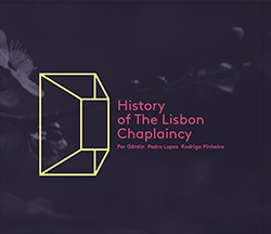 Gardin, Per / Pedro Lopes / Rodrigo Pinheiro: History Of The Lisbon Chaplaincy (Creative Sources)
