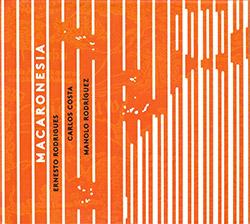 Rodrigues, Ernesto / Carlos Costa / Manolo Rodriguez: Macaronesia (Creative Sources)