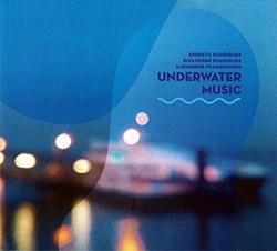 Rodrigues, Ernesto /  Guilherme Rodrigues / Alexander Frangenheim: Underwater Music