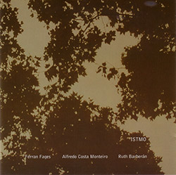 Fages, Ferran / Alfredo Costa Monteiro / Ruth Barberan: Istmo (Creative Sources)