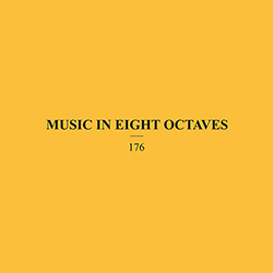 176 (Chris Abrahams / Anthony Pateras): Music In Eight Octaves