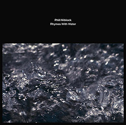 Niblock, Phill: Rhymes With Water [VINYL] (God Records)
