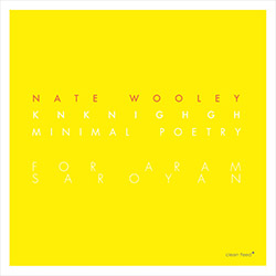 Wooley, Nate: Knknighgh (Minimal Poetry for Aram Saroyan) (Clean Feed)