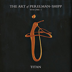Perelman, Ivo & Matthew Shipp (w/ William Parker): The Art Of Perelman-Shipp Volume 1 Titan