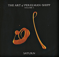 Perelman, Ivo & Matthew Shipp : The Art Of Perelman-Shipp Volume 6 Saturn