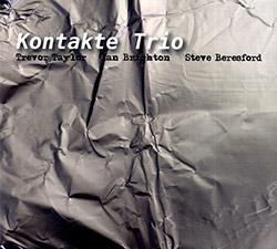 Kontakte Trio (Trevor Taylor / Ian Brighton / Steve Beresford): Kontakte Trio