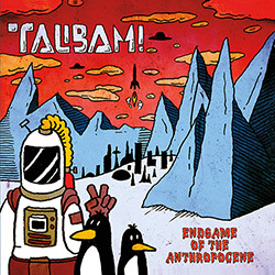 Talibam! : Endgame Of The Anthropocene [VINYL] (ESP)
