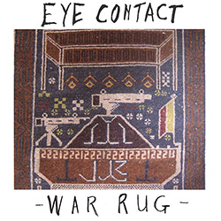 Eye Contact (Heyner / Sawyer / Lavelle): War Rug