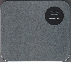 Wolfarth, Christian / Jason Kahn: Percussion / Voice (Confront)