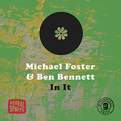 Foster, Michael / Ben Bennett: In It [CASSETTE] (Astral Spirits)