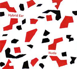 Hybrid Ear (Schacher / Unternahrer / Arrizabalaga): Nuda (Creative Sources)