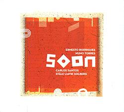 Rodrigues, Ernesto / Nuno Torres / Carlos Santos / Stale Liavik Solberg : Soon (Creative Sources)