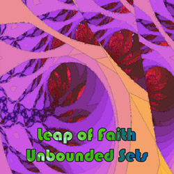 Leap of Faith: Unbounded Sets