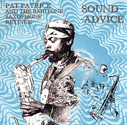 Patrick, Pat And The Baritone Saxophone Retinue: Sound Advice (2017 Repress) [VINYL] (Art Yard)