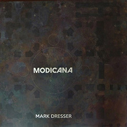 Dresser, Mark : Modicana [VINYL] <i>[Used Item]</i> (NoBusiness)