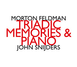Morton Feldman: Triadic Memories & Piano (hat [now] ART)