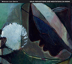 Smith, Wadada Leo: Solo - Reflections And Meditations On Monk