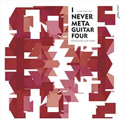 Various Artists: I Never Meta Guitar Four