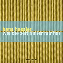 Hassler, Hans: Wie Die Zeit Hinter Mir Her