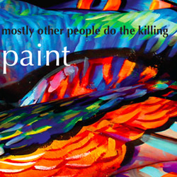 Mostly Other People Do the Killing: Paint (Hot Cup)