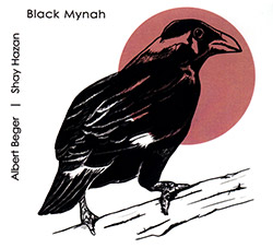 Beger, Albert / Shay Hazan: Black Mynah (Creative Sources)