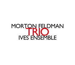 Morton Feldman: Trio (Hat [now] ART)