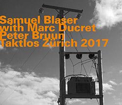 Samuel Blaser Trio: Taktlos Zurich 2017 (hatOLOGY)