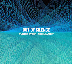 Carrier, Francois / Michel Lambert: Out Of Silence