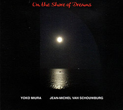 Muira, Yoko / Jean Michel Van Schouwburg: On The Shore Of Dreams