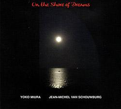 Muira, Yoko / Jean Michel Van Schouwburg: On The Shore Of Dreams <i>[Used Item]</i> (FMR)