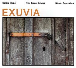 Mezei, Szilard / Tim Trevor-Briscoe / Nicola Guazzaloca : Exuvia