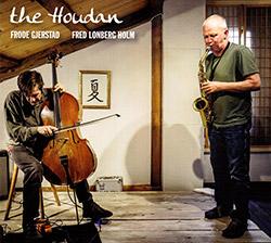 Gjerstad, Frode / Fred Lonberg-Holm: The Houdan (FMR)