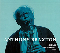 Braxton, Anthony : Solo (Victoriaville) 2017