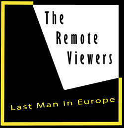 The Remote Viewers: Last Man In Europe (Remote Viewers)